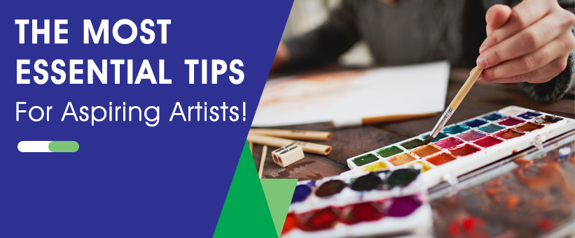 The-Most-Essential-Tips-For-Aspiring-Artists!